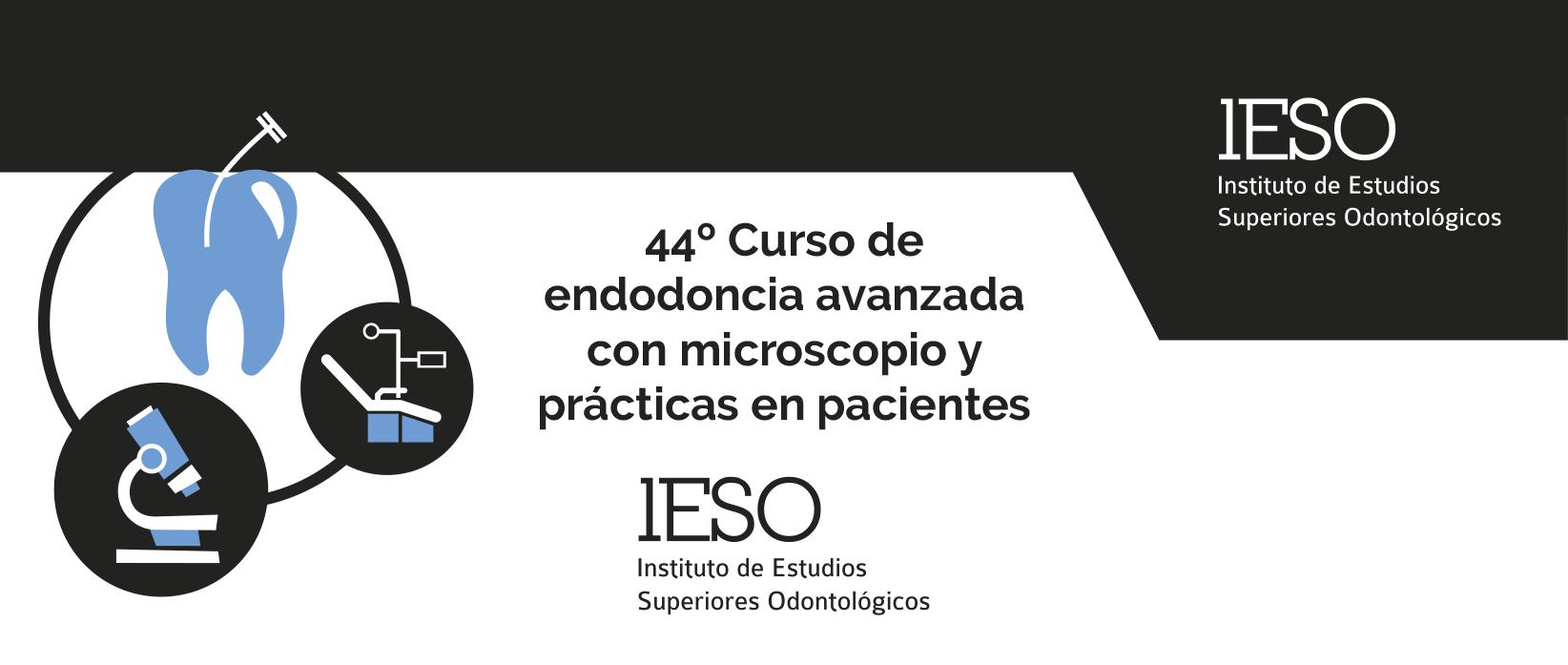 44º Curso de endodoncia avanzada con microscopio y prácticas en pacientes del Instituto IESO