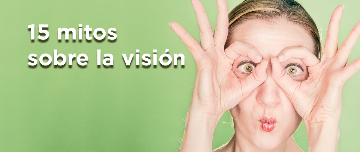 15 mitos sobre la visión