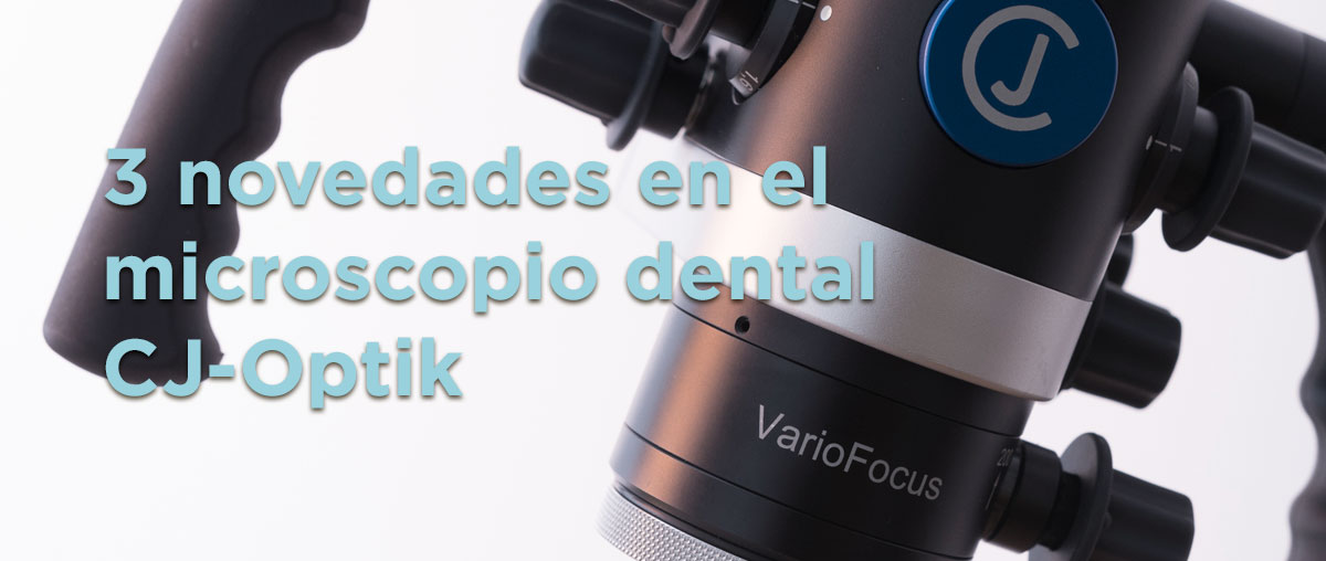 3 novedades en el microscopio dental CJ-Optik